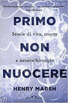 Primo Non Nuocere. Storie Di Vita, Morte E Neurochirurgia por F. Bruno epub
