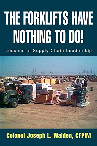 The Forklifts Have Nothing To Do!: Lessons in Supply Chain Leadership