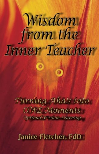 Download Wisdom from the Inner Teacher: Turning Aha!s into OWL Moments - Optimal Wisdom Learning pdf