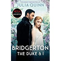 Bridgerton: The Duke and I (Bridgertons Book 1): The Sunday Times bestselling inspiration for the Netflix Original…