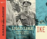 Lead Like Ike (Library Edition): Ten Business Strategies from the CEO of D-Day