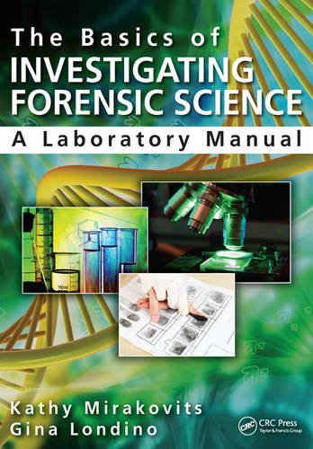 (The Basics of Investigating Forensic Science: A Laboratory Manual)