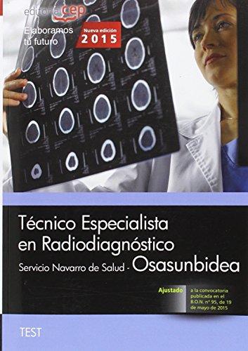 Técnico Especialista en Radiodiagnóstico. Servicio Navarro de Salud-Osasunbidea. Test (Osasunbidea 2015) por Antonio López Gutiérrez