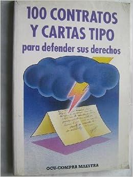 100 CONTRATOS Y CARTAS TIPO PARA DEFENDER SUS DERECHOS ...