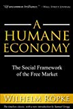 img - for A Humane Economy: The Social Framework of the Free Market by Wilhelm R??pke (2014-06-30) book / textbook / text book