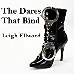 The Dares That Bind | Leigh Ellwood