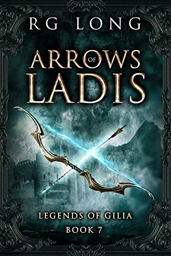 Arrows of Ladis (Legends of Gilia Book ()