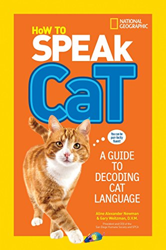 How to Speak Cat: A Guide to Decoding Cat Language (Cats Book)