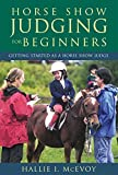img - for Horse Show Judging for Beginners: Getting Started as a Horse Show Judge book / textbook / text book