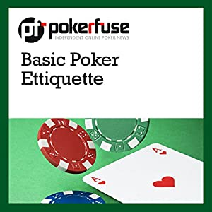 Basic Poker Ettiquette