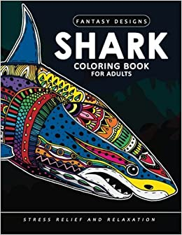 Amazon Com Shark Coloring Book For Adults Stress Relief Coloring