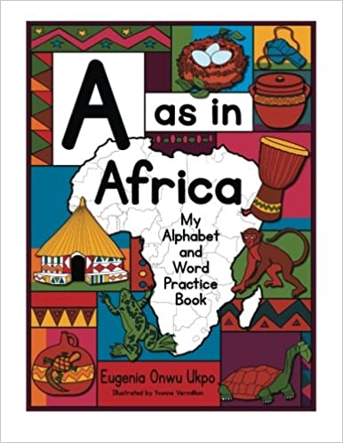 A as in Africa: My Alphabet and Word Practice Book: Eugenia Onwu ...