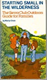 img - for Starting Small in the Wilderness: The Sierra Club Outdoors Guide for Families book / textbook / text book