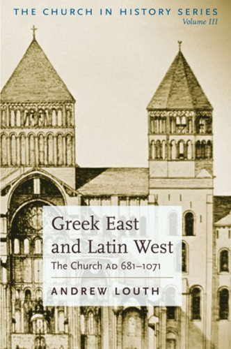Greek East And Latin West: The Church AD 681-1071 (The Church in History)