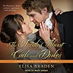 The Truth About Cads and Dukes: Rescued from Ruin Series, Book 2 | Elisa Braden