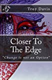 img - for Closer To The Edge book / textbook / text book
