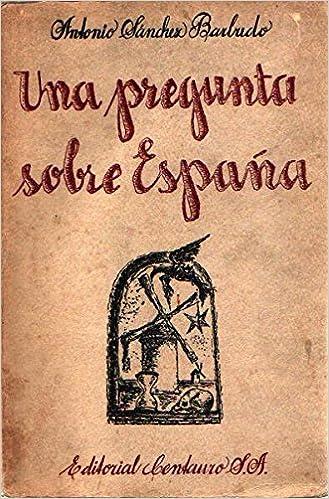 Una pregunta sobre España. España ensimismada: I. España como problema. II. ...: Amazon.es: SÁNCHEZ BARBUDO, Antonio.-: Libros