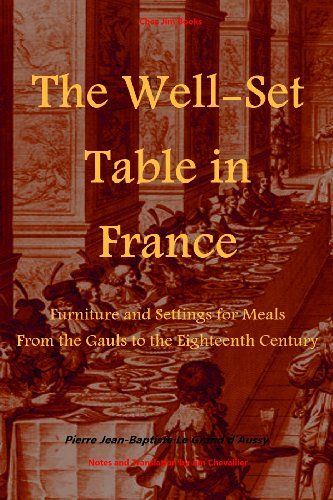 Century Earthenware 18th - The Well-Set Table in France: Furniture and Settings for Meals From the Gauls to the Eighteenth Century