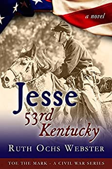 Jesse: 53rd Kentucky (Toe the Mark Book 2) by [ Ochs Webster, Ruth, Webster, Ruth]