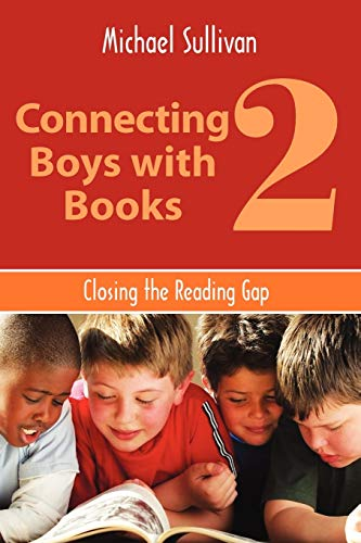 Connecting Boys with Books 2: Closing the Reading Gap (ALA Editions)