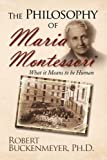 The Philosophy of Maria Montessori, Robert Buckenmeyer, 1441504443