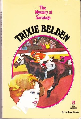 The Mystery at Saratoga (Trixie Belden) by Kathryn Kenny - Mall Belden
