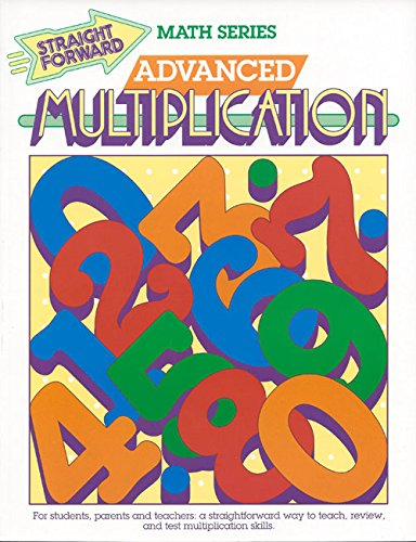 Advanced Multiplication (Straight Forward Math Series)