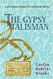 The Gypsy Talisman, Evelyn Brooks, 0595402798