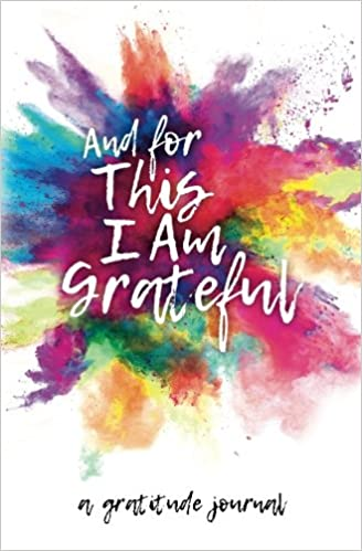 And for This I Am Grateful: a gratitude journal: Amazon.co.uk ...