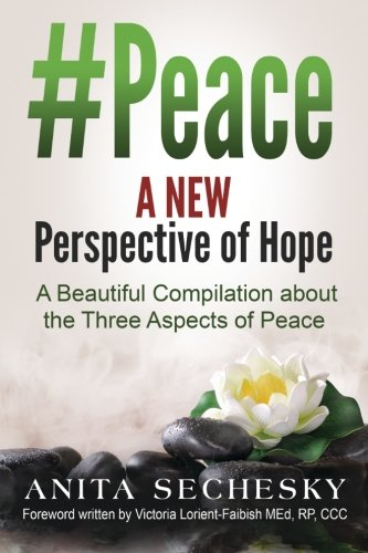 #Peace - A New Perspective of Hope: A Beautiful Compilation about the Three Aspect of Peace