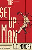 The Setup Man, T. T. Monday, 0385538456