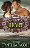 Tame A Wild Heart by  Cynthia Woolf in stock, buy online here