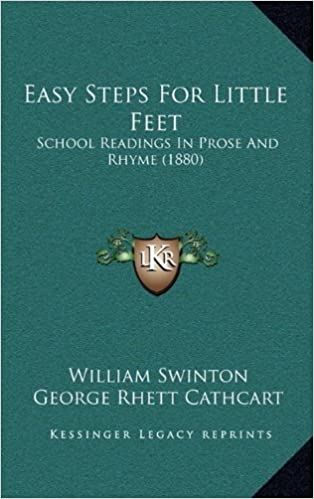 Easy Steps for Little Feet: School Readings in Prose and Rhyme (1880)