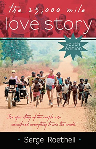 The 25,000 Mile Love Story: Youth Edition PDF