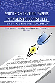 Writing Scientific Papers in English Successfully: Your Complete Roadmap (English Edition)
