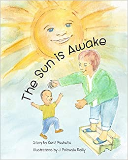 The Sun is Awake: Carol Paukstis, J. Reilly: 9781539395942 ...