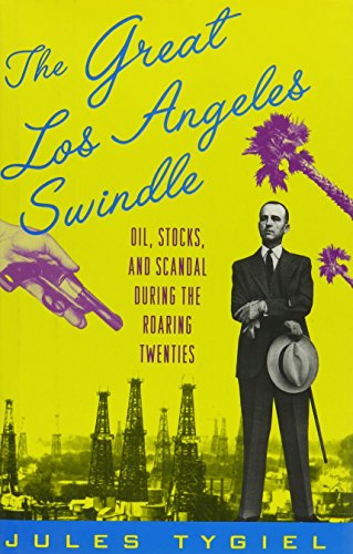 Books : The Great Los Angeles Swindle: Oil, Stocks, and Scandal During the Roaring Twenties