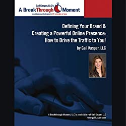 Defining Your Brand and Creating a Powerful Online Presence