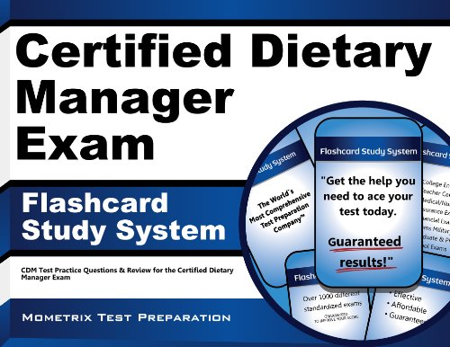 Certified Dietary Manager Exam Flashcard Study System: CDM Test Practice Questions & Review for the Certified Dietary Manager Exam