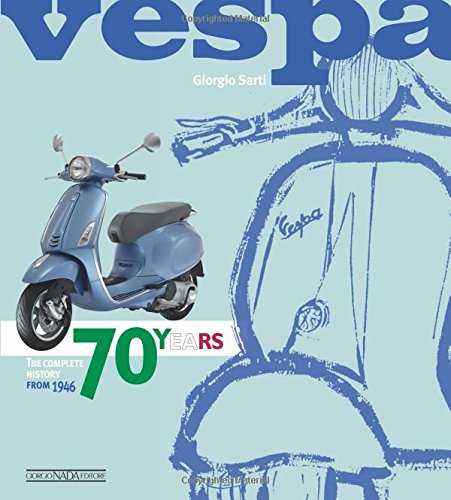 Pdf Transportation VESPA 70 YEARS: The complete history from 1946