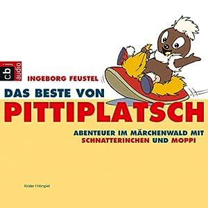 Das Beste von Pittiplatsch. Abenteuer im Märchenwald mit Schnatterinchen und Moppi Hörspiel