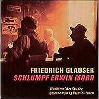 Schlumpf Erwin Mord: Wachtmeister Studer gelesen von 23 Kriminalautoren