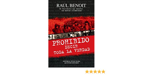 Prohibido decir toda la verdad: Amazon.es: Raul Benoit: Libros
