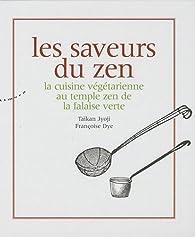 Les saveurs du zen : La cuisine végétarienne au temple zen de la falaise verte par Taïkan Jyoji