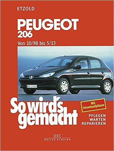So wird\'s gemacht. Peugeot 206 ab 10/98. Pflegen, warten, reparieren ...