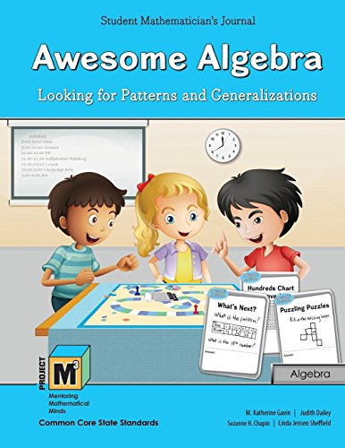 Project M3: Level 3-4: Awesome Algebra: Looking for Patterns and Generalizations Student Mathematician's Journal (Project M3, Student Mathematical Minds Series)