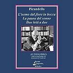 L'uomo dal fiore in bocca (The Man with the Flower in His Mouth): La paura del sonno; Due letti a due | Luigi Pirandello