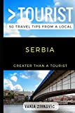 Greater Than a Tourist - Serbia: 50 Travel Tips from a Local