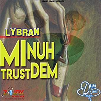 Mi Nuh Trust Dem Riddim de Deano Deann en Amazon Music - Amazon.es