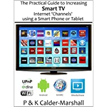 The Practical Guide to Increasing Smart TV Internet 'Channels' using a Smart Phone or Tablet